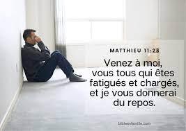 """Matthieu 11:28-29 """"Venez à moi, vous tous qui êtes fatigués et chargés, et je vous donnerai du repos. Prenez mon joug sur vous et recevez mes instructions, car je suis doux et humble de coeur."""""""